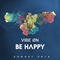Vibe Øn' - BE HAPPY