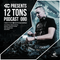 12 Tons Podcast 080 by KC