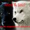 """Mind & Soul """" La leggenda dei due lupi"""" e non solo......."""