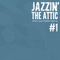 JAZZIN' The Attic #1 - jazz, hiphop & soul