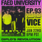 FAED University Episode 93 featuring Vice - 01.22.20