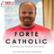 Forte Catholic Ep 113-Controversial Topics w/Leila Miller, finding a home in the Church & NCCYM