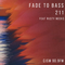 FADE TO BASS - 211 (Feat. Rusty Meeks)