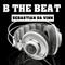 Sebastian Da Vinn - B The Beat (Dj Set)