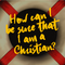 How can I be sure that I'm a Christian?