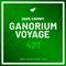 Ganorium Voyage 421