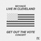 Beyoncé: Live In Cleveland - Get Out The Vote Concert (Studio Version)
