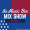 Music Box Mix Show | Episode 6