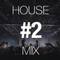 House Mix #2