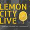 Lemon City Live Episode 142