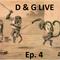D&G Live Episode 4