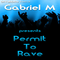 Gabriel M - Permit To Rave 2k13