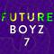 F U T U R E B O Y Z 7 [Dollar Menu Mix]