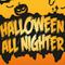 Fire's Halloween All Nighter pt2