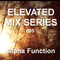 Elevated Mix Series 005 - Alpha Function [AMP]