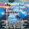A History of Instrumental Electronic Music, Vol. 3