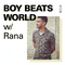 Boy Beats World with Rana - 06 November 2019