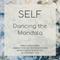 SELF - Dancing the Mandala