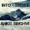Into Tech-5 (Mixed by Ankit Singhvi)
