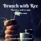 BRUNCH WITH REE MARCH 3, 2018