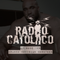 RADIO CATOLICO - Episode 108 - Branch Covidian Cornteen 2020.04.14 [Explicit]
