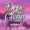 Scottie B - Dope & Clean - Summer 19