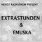 HEAD7 RADIOSHOW PRESENT: EXTRASTUNDEN & EMUSKA