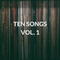10 Songs - Vol 1