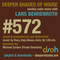 Deeper Shades Of House #572 w/ exclusive guest mix by MICHAEL ZUCKER