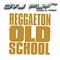 DVJ FLY MIX - Dale Don Dale RECORDANDO EL REGGAETON