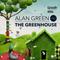 Alan Green - The Greenhouse #006