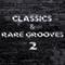 CLASSICS & RARE GROOVES #2