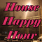 House Happy Hour: 1/29/2015