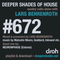 Deeper Shades Of House #672 w/ exclusive guest mix by NEURONPHASE