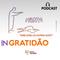 Gratidão – INGRATIDÃO | Pr. Rodrigo de Lima |11-11