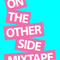 ON THE OTHER SIDE MIXTAPE VOLUME 2