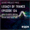 Geckö Pröject & Steve Kris - Legacy Of Trance Podcast 134 (AVA Classics Special) (03-05-2019)