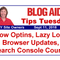 Tips Tuesday – Grow Optins, Lazy Load, Browser Updates, Search Console Course