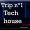 [Trip n°1] Tech house - Mixed by Khinza
