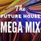 The Future House Megamix - Best of Mixtape 1 - 9