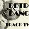 RETRO DANCE - Track Two