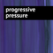 Progressive Pressure