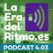 PODCAST LA ERA DEL RITMO 4.03