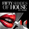 Fifty Shade Of House Oct 2015 By Pete McCaffrey