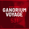 Ganorium Voyage 531