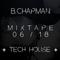 B.CHAPMAN - JUNE 2018 MIXTAPE [TECH HOUSE]