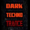 Dark Side Of Techno And Trance