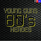 YOUNG GUNS - 80'S HEROES : 19