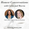 Honest Conversations with Carin and Marcia    Turning Inspiration Into Action [HC 011]