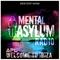 Indecent Noise Presents - Mental Asylum Radio - Welcome To Ibiza - APL